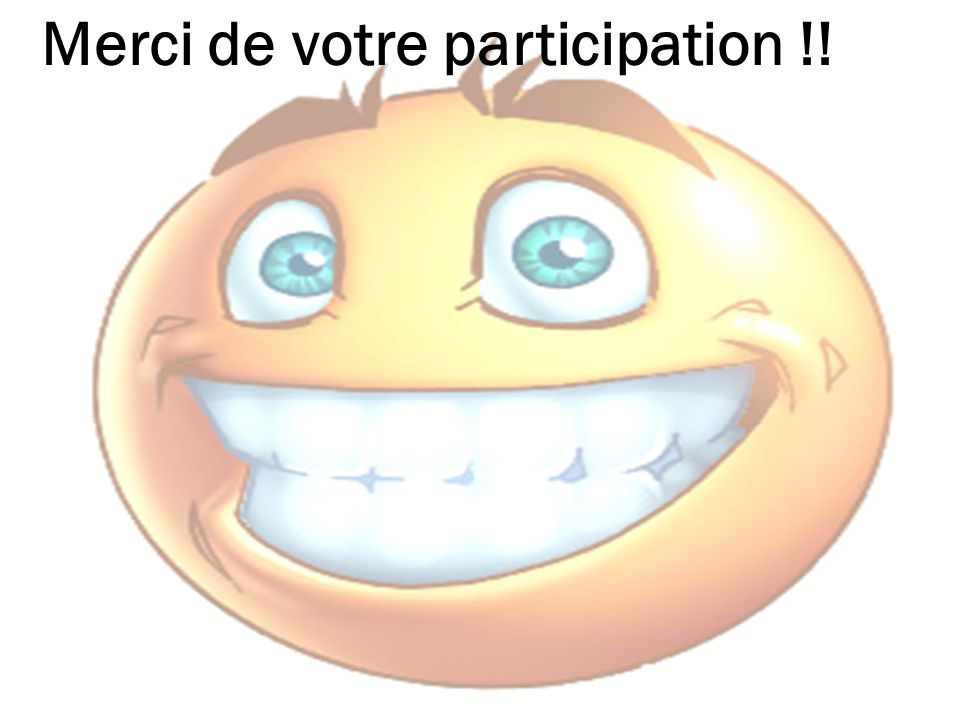Merci de votre participation !!