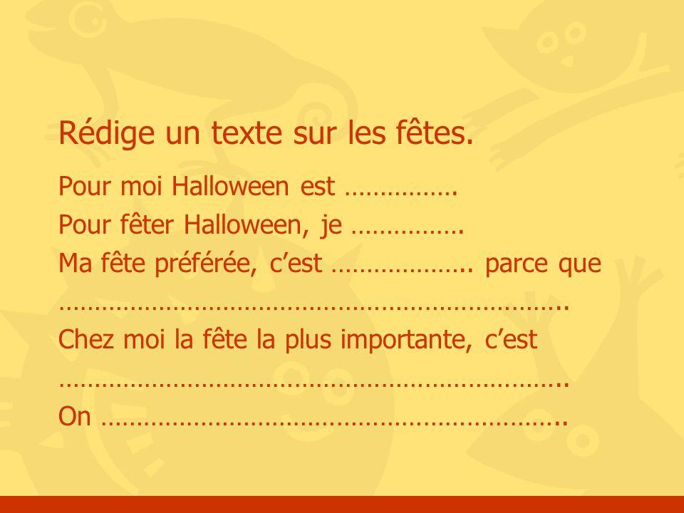 Rédige un texte sur les fêtes. Pour moi Halloween est …………….