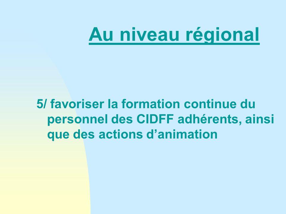 Au niveau régional 6/ apporter sa contribution aux instances régionales œuvrant dans le domaine du développement et de la vie associative