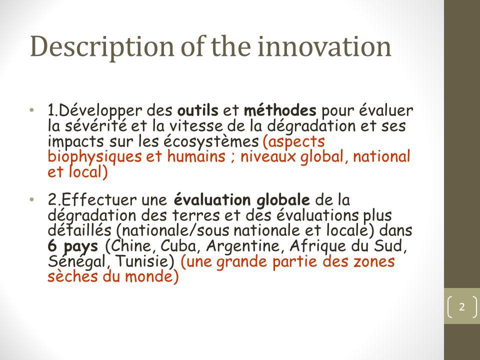 Description of the innovation 1.Développer des outils et méthodes pour évaluer la sévérité et la vitesse de la dégradation et ses impacts sur les écos