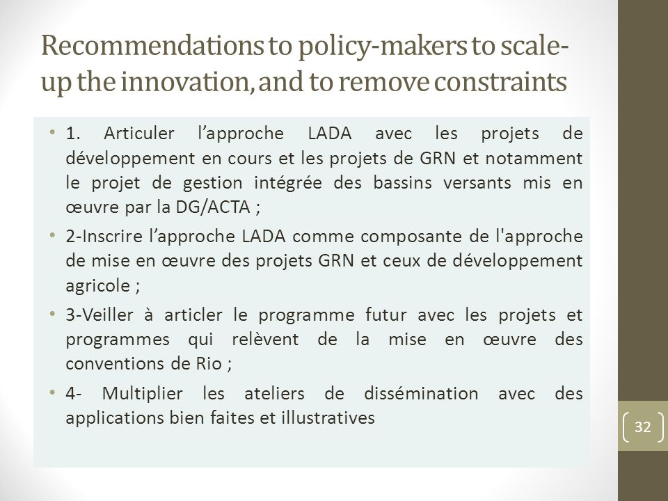 Recommendations to policy-makers to scale- up the innovation, and to remove constraints 1.