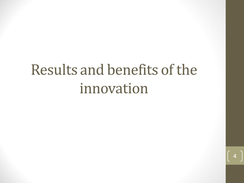 Results and benefits of the innovation 4