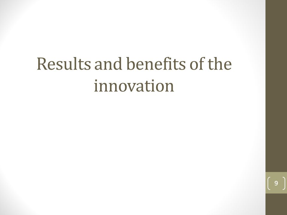 Results and benefits of the innovation 9