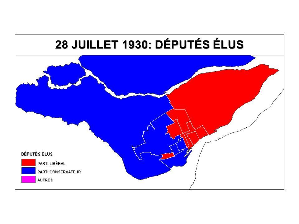 DÉPUTÉS ÉLUS AUTRES PARTI CONSERVATEUR PARTI LIBÉRAL 28 JUILLET 1930: DÉPUTÉS ÉLUS