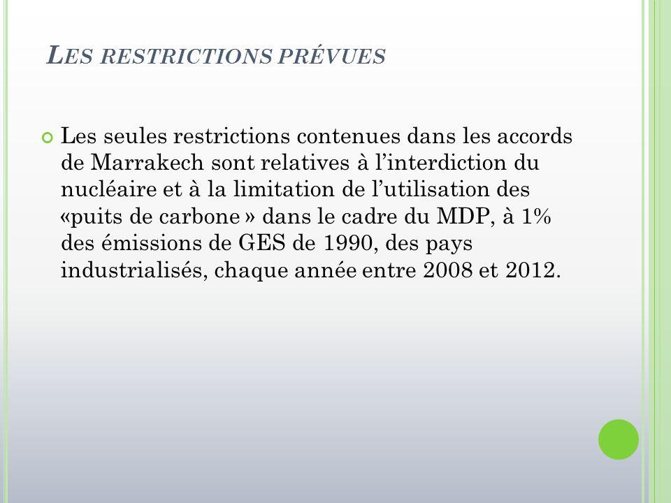 L ES RESTRICTIONS PRÉVUES Les seules restrictions contenues dans les accords de Marrakech sont relatives à l'interdiction du nucléaire et à la limitat