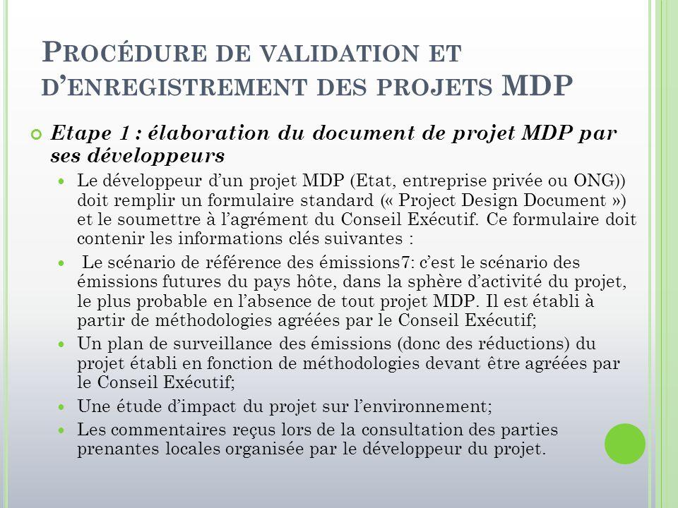 P ROCÉDURE DE VALIDATION ET D ' ENREGISTREMENT DES PROJETS MDP Etape 1 : élaboration du document de projet MDP par ses développeurs Le développeur d'u