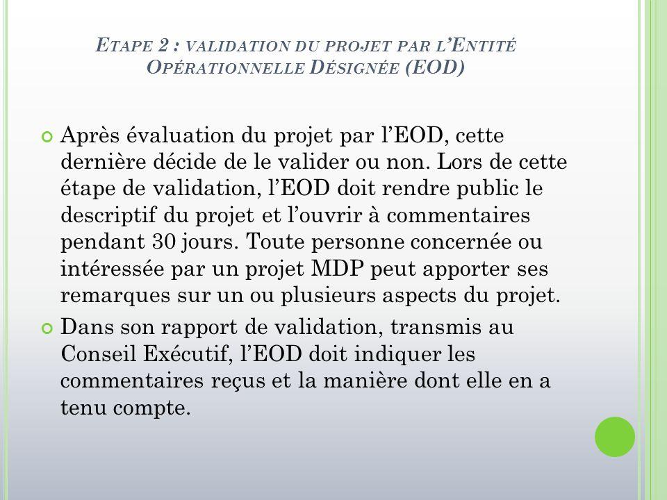 E TAPE 2 : VALIDATION DU PROJET PAR L 'E NTITÉ O PÉRATIONNELLE D ÉSIGNÉE (EOD) Après évaluation du projet par l'EOD, cette dernière décide de le valid