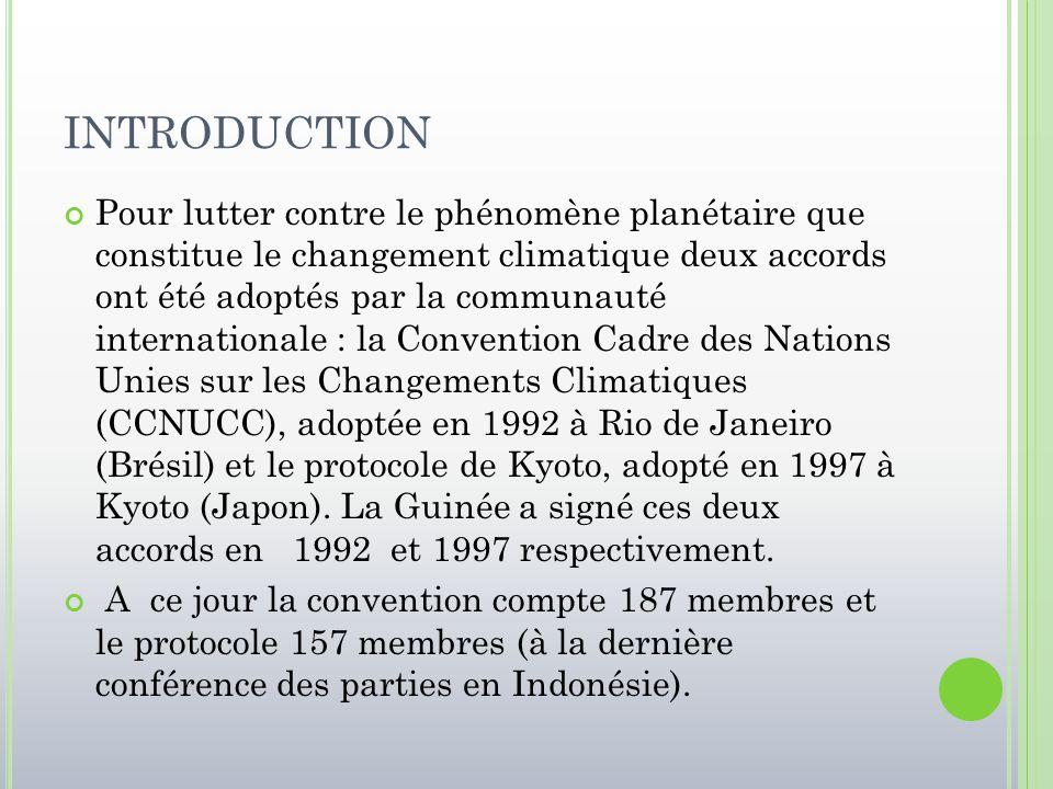 INTRODUCTION Pour lutter contre le phénomène planétaire que constitue le changement climatique deux accords ont été adoptés par la communauté internat