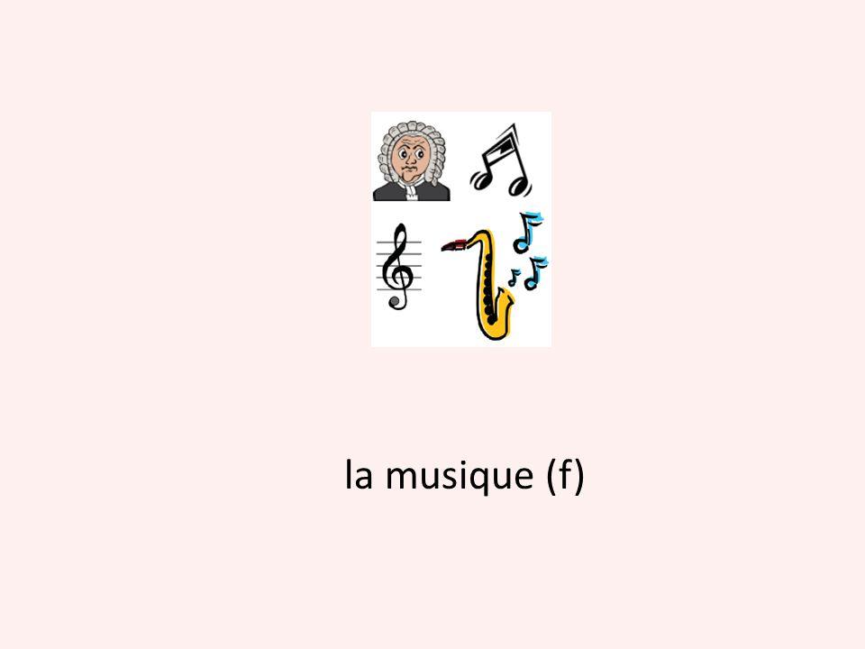 la musique (f)