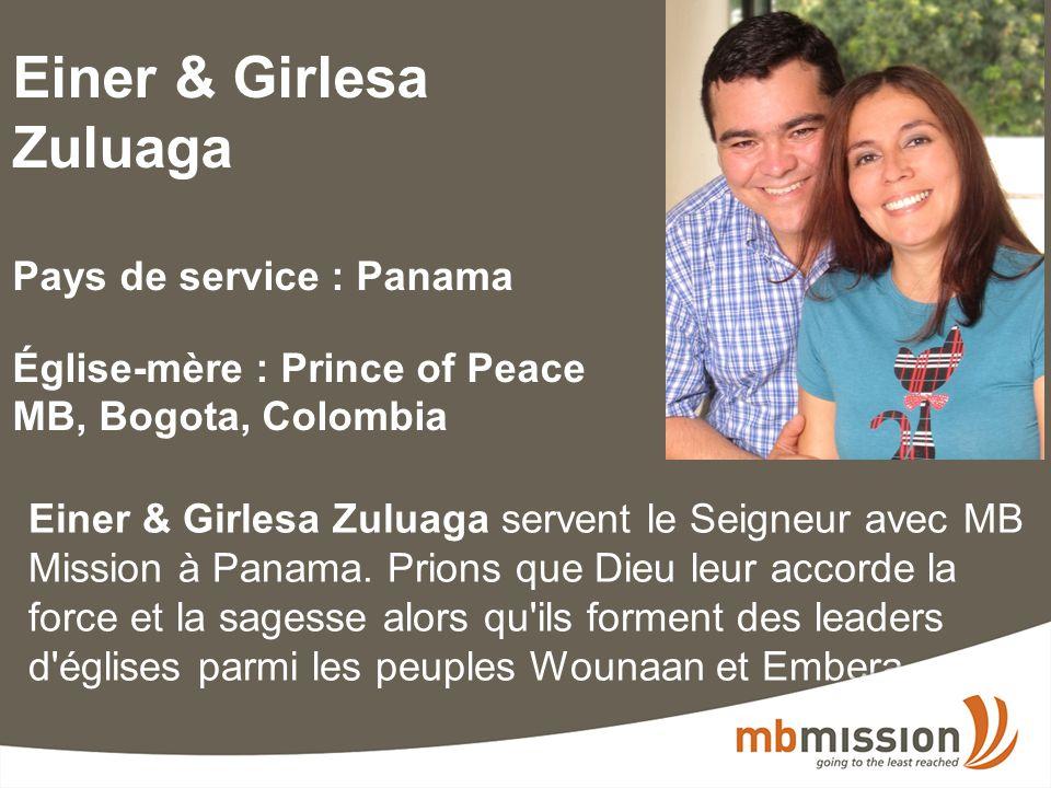 Einer & Girlesa Zuluaga Pays de service : Panama Église-mère : Prince of Peace MB, Bogota, Colombia Einer & Girlesa Zuluaga servent le Seigneur avec MB Mission à Panama.