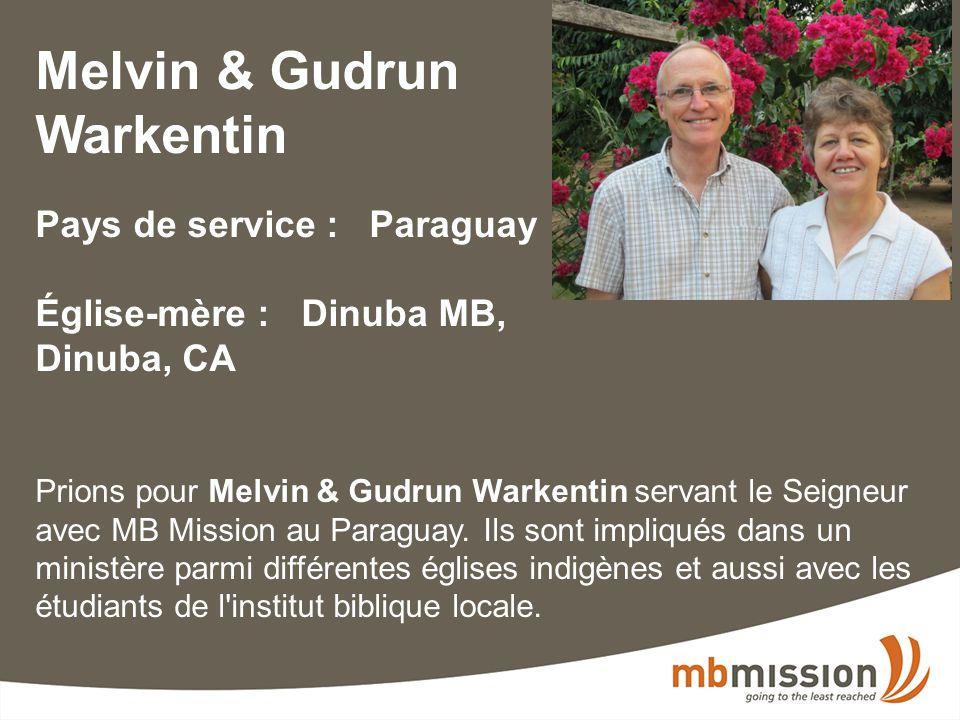 Melvin & Gudrun Warkentin Pays de service : Paraguay Église-mère : Dinuba MB, Dinuba, CA Prions pour Melvin & Gudrun Warkentin servant le Seigneur avec MB Mission au Paraguay.