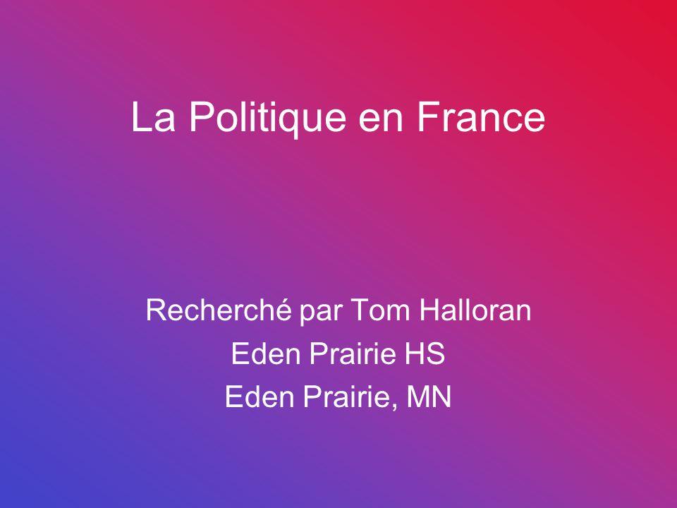 La Politique en France Recherché par Tom Halloran Eden Prairie HS Eden Prairie, MN