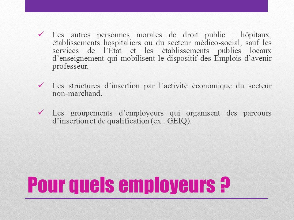 Pour quels employeurs ? Les autres personnes morales de droit public : hôpitaux, établissements hospitaliers ou du secteur médico-social, sauf les ser