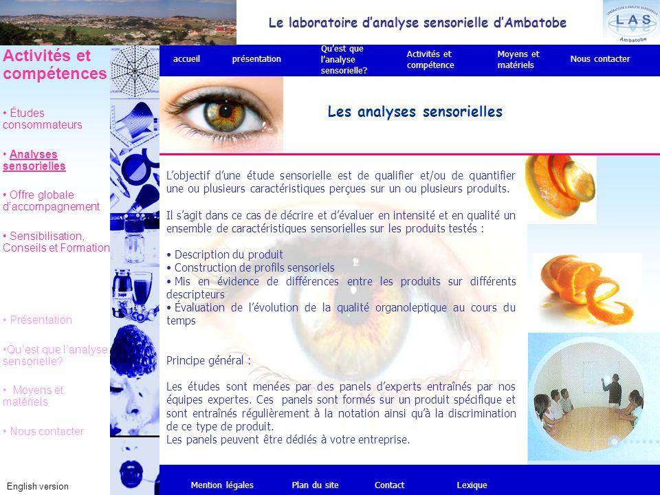 Le laboratoire d'analyse sensorielle d'Ambatobe English version Les analyses sensorielles Mention légalesPlan du siteContact Activités et compétences