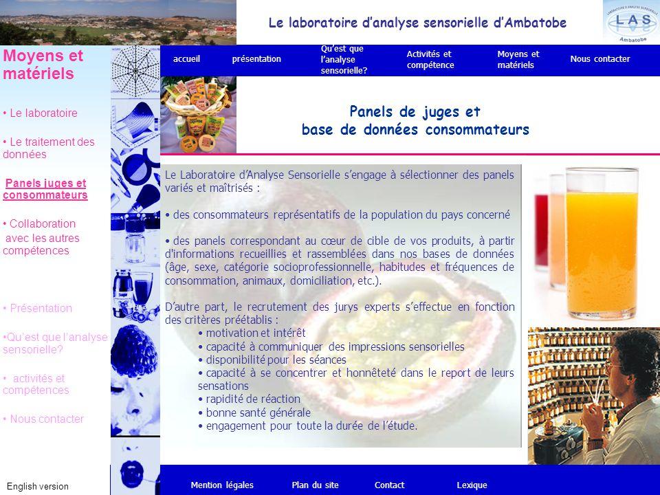 Le laboratoire d'analyse sensorielle d'Ambatobe English version Panels de juges et base de données consommateurs Mention légalesPlan du siteContact Mo