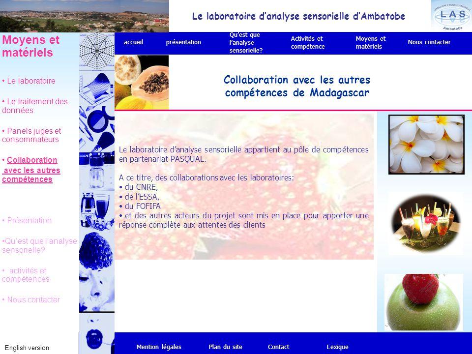 Le laboratoire d'analyse sensorielle d'Ambatobe English version Collaboration avec les autres compétences de Madagascar Mention légalesPlan du siteCon