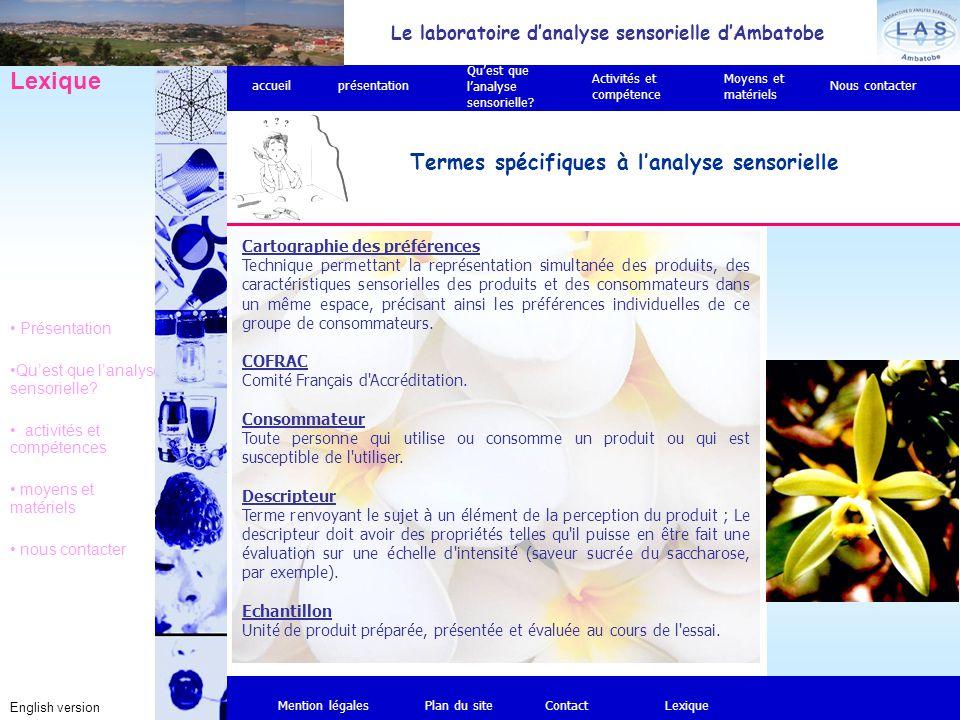Le laboratoire d'analyse sensorielle d'Ambatobe English version Termes spécifiques à l'analyse sensorielle Mention légalesPlan du siteContact Lexique