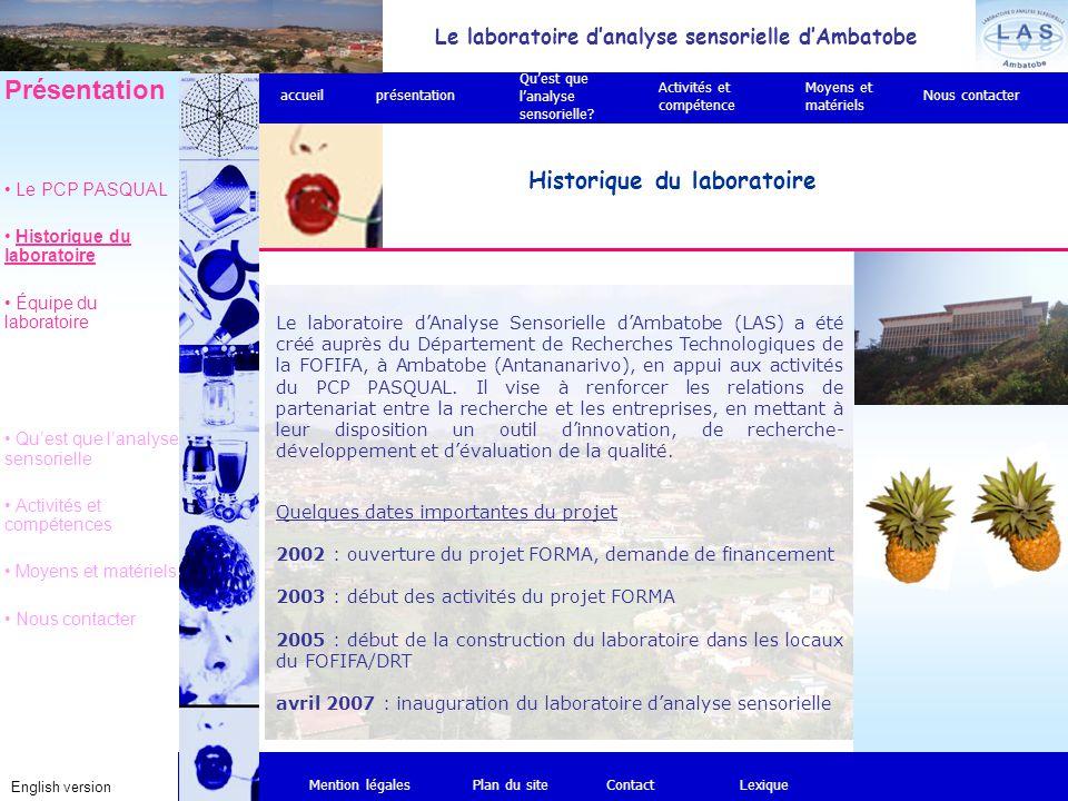 Le laboratoire d'analyse sensorielle d'Ambatobe English version Historique du laboratoire Mention légalesPlan du siteContact Présentation Le PCP PASQU