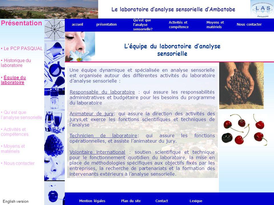 Le laboratoire d'analyse sensorielle d'Ambatobe English version L'équipe du laboratoire d'analyse sensorielle Mention légalesPlan du siteContact Une é