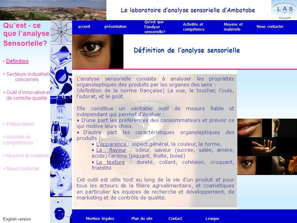 Le laboratoire d'analyse sensorielle d'Ambatobe English version Définition de l'analyse sensorielle L'analyse sensorielle consiste à analyser les prop