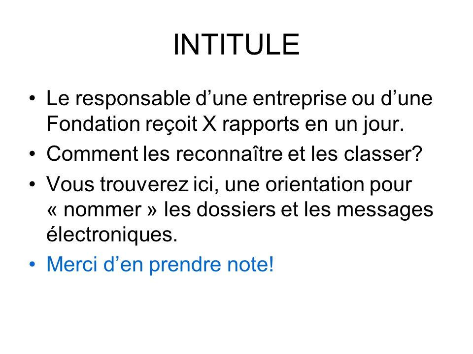 INTITULE Le responsable d'une entreprise ou d'une Fondation reçoit X rapports en un jour.