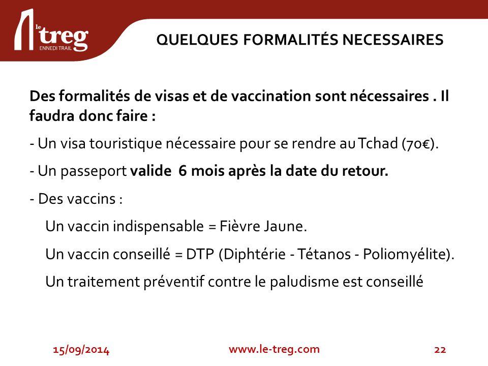 15/09/201422www.le-treg.com QUELQUES FORMALITÉS NECESSAIRES Des formalités de visas et de vaccination sont nécessaires.