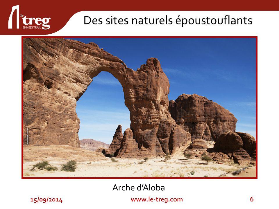 Arche d'Aloba 15/09/20146www.le-treg.com Des sites naturels époustouflants
