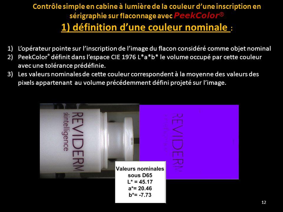 12 Contrôle simple en cabine à lumière de la couleur d'une inscription en sérigraphie sur flaconnage avec PeekColor ® 1) définition d'une couleur nomi