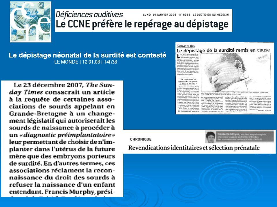 Le dépistage néonatal de la surdité est contesté LE MONDE | 12.01.08 | 14h38 LE PARISIEN 20 janvier 2008