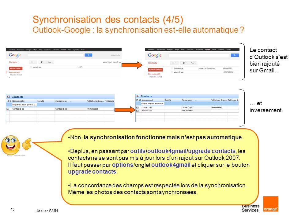 13 Atelier SMN 13 Synchronisation des contacts (4/5) Outlook-Google : la synchronisation est-elle automatique .