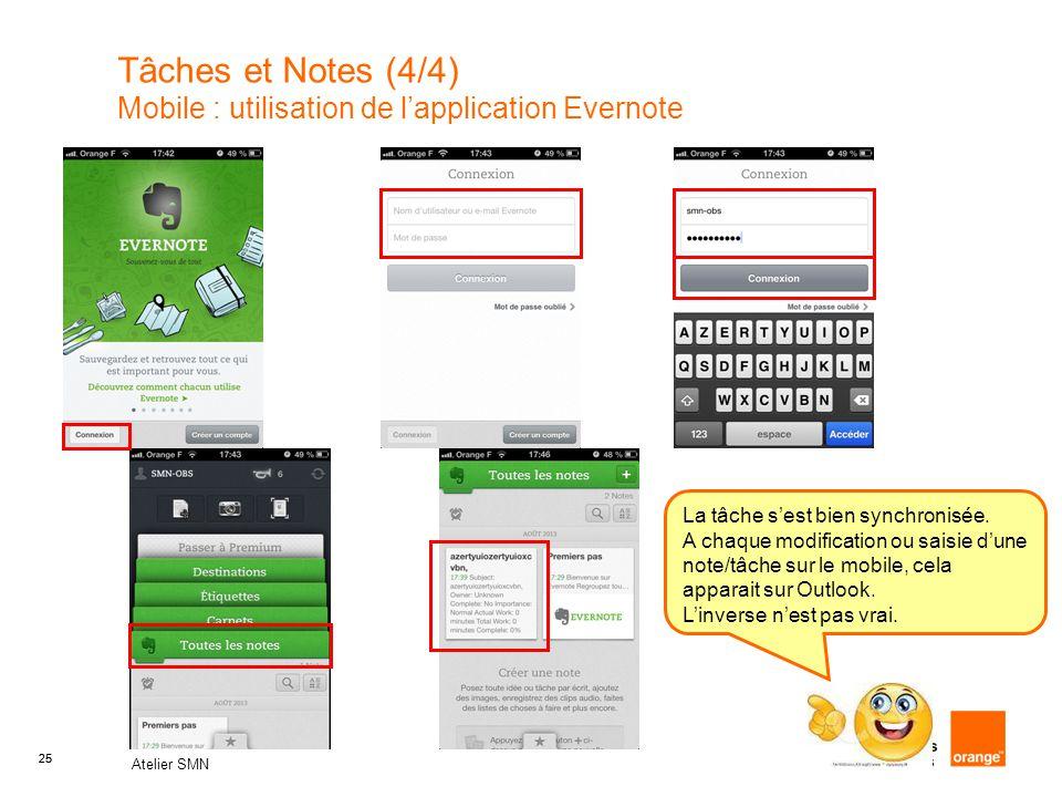 25 Atelier SMN 25 Tâches et Notes (4/4) Mobile : utilisation de l'application Evernote La tâche s'est bien synchronisée. A chaque modification ou sais