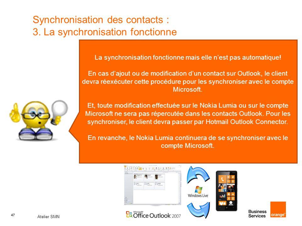 47 Atelier SMN 47 Synchronisation des contacts : 3. La synchronisation fonctionne La synchronisation fonctionne mais elle n'est pas automatique! En ca