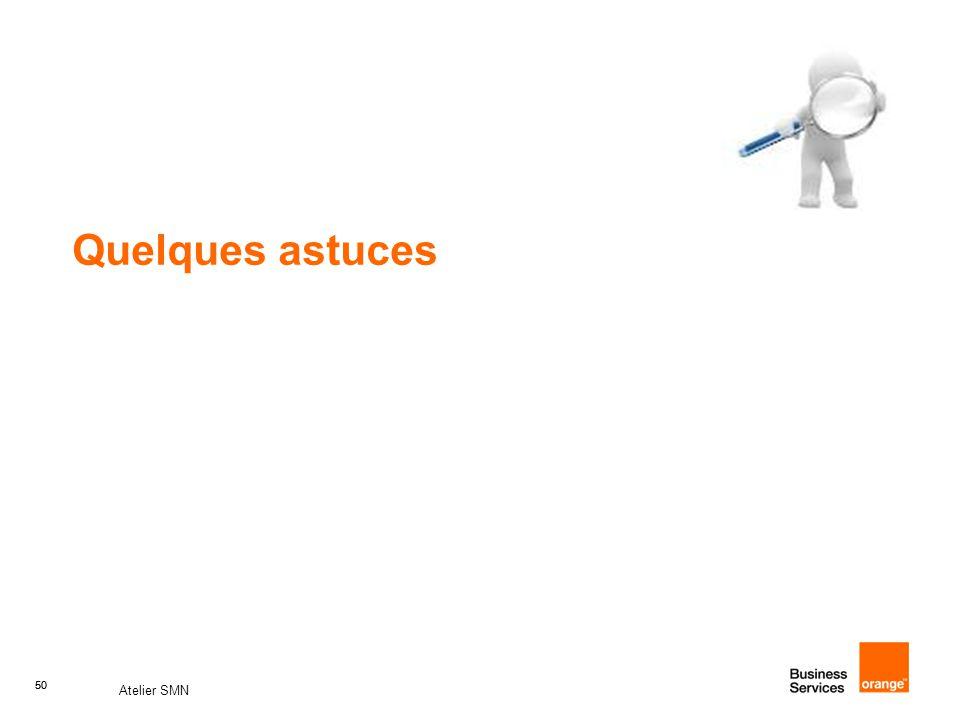 50 Atelier SMN 50 Quelques astuces
