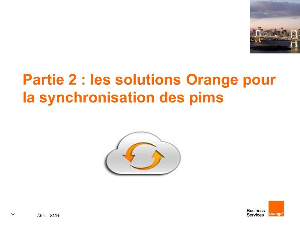 52 Atelier SMN 52 Partie 2 : les solutions Orange pour la synchronisation des pims