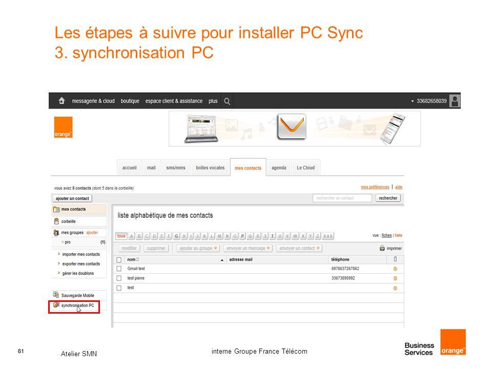 61 Atelier SMN 61 interne Groupe France Télécom Les étapes à suivre pour installer PC Sync 3. synchronisation PC