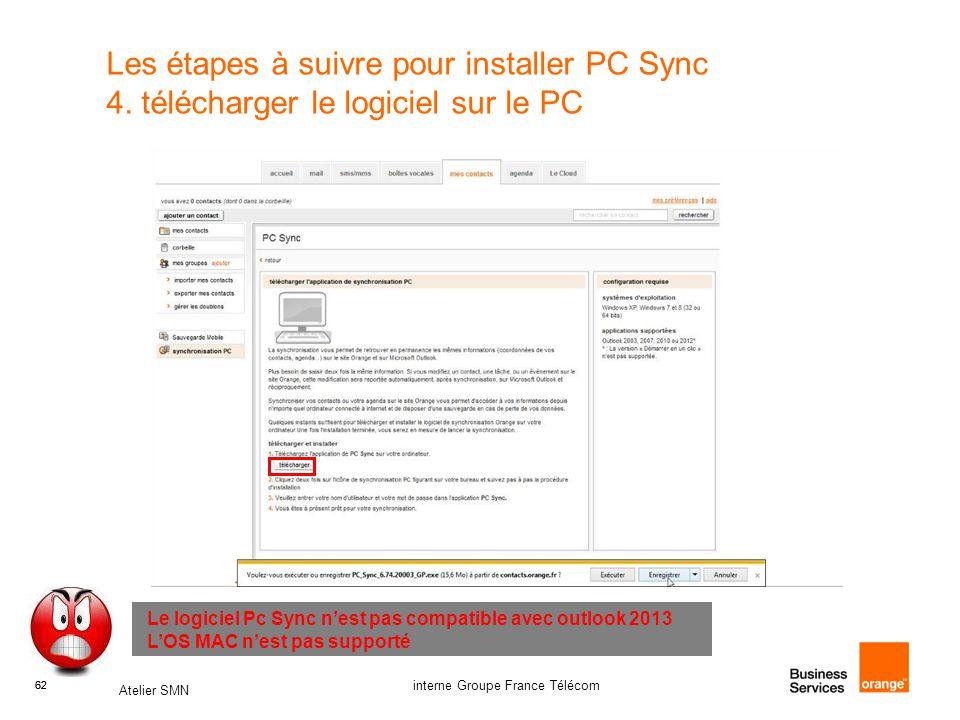 62 Atelier SMN 62 interne Groupe France Télécom Les étapes à suivre pour installer PC Sync 4. télécharger le logiciel sur le PC Le logiciel Pc Sync n'