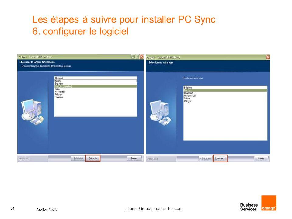64 Atelier SMN 64 interne Groupe France Télécom Les étapes à suivre pour installer PC Sync 6. configurer le logiciel