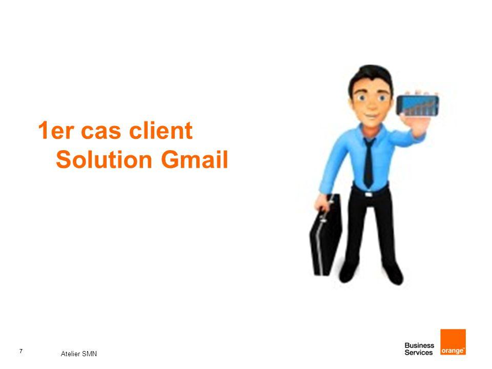 7 Atelier SMN 7 1er cas client Solution Gmail