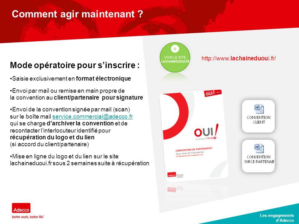 CLIENT DATE JJ/MM/AA Les engagements d'Adecco http://www.lachaineduoui.fr/ 8 Cette adhésion nous rapproche et nous engage Nous rapproche : nous partageons la même vision et les mêmes objectifs Pour quelles actions concrètes .