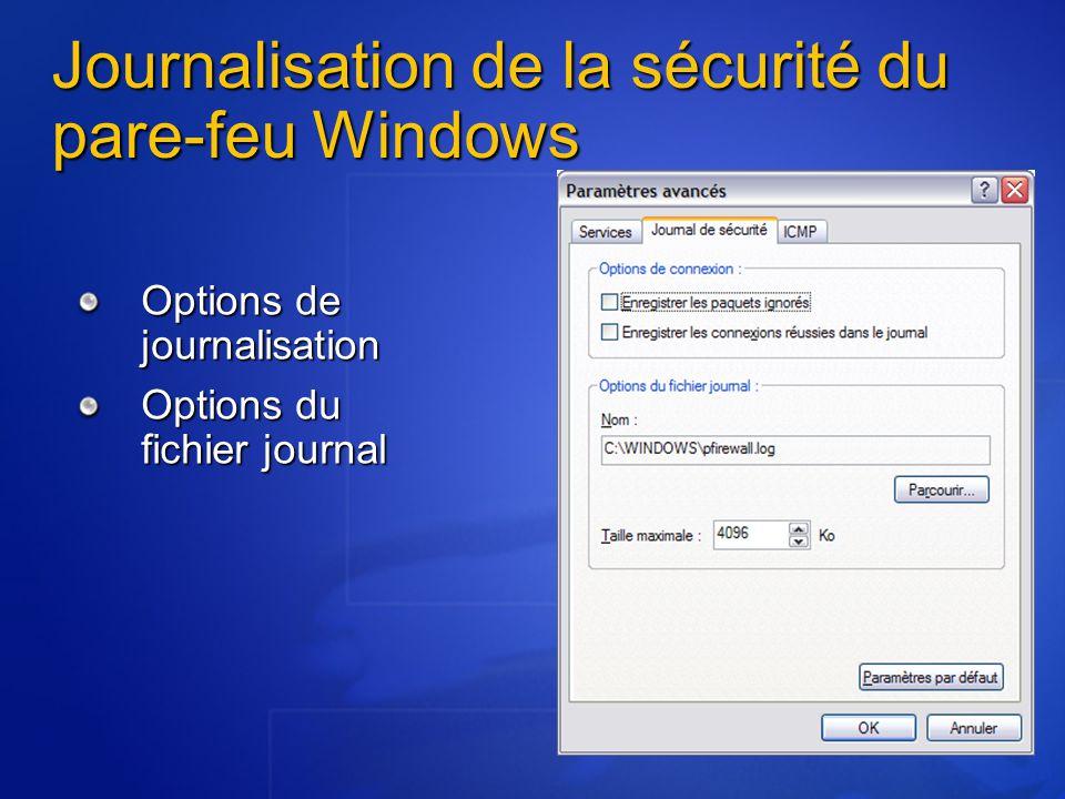 Options de journalisation Options du fichier journal Journalisation de la sécurité du pare-feu Windows