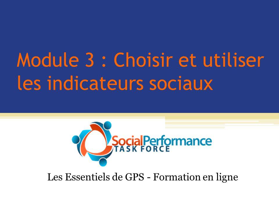 Module 3 : Choisir et utiliser les indicateurs sociaux Les Essentiels de GPS - Formation en ligne