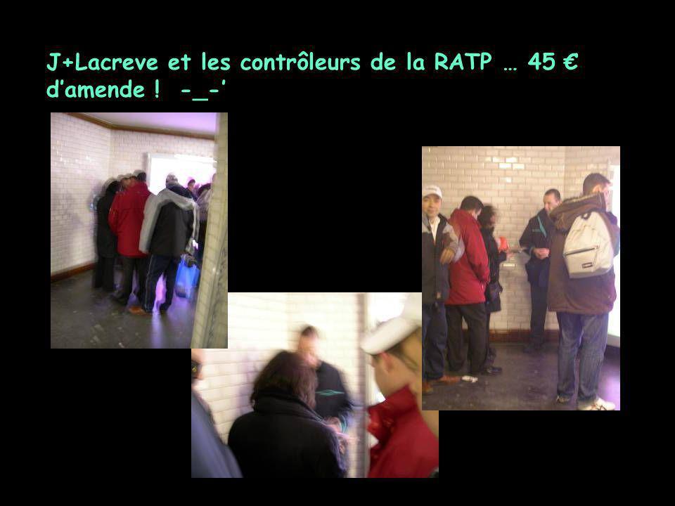J+Lacreve et les contrôleurs de la RATP … 45 € d'amende ! -_-'