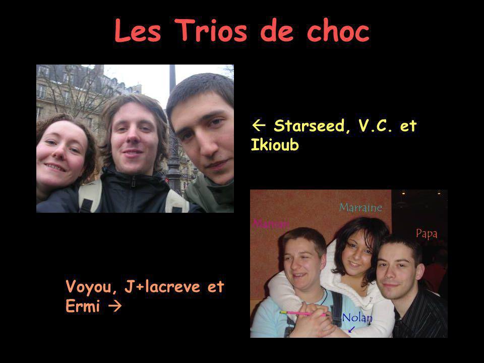 Les Trios de choc  Starseed, V.C. et Ikioub Voyou, J+lacreve et Ermi 