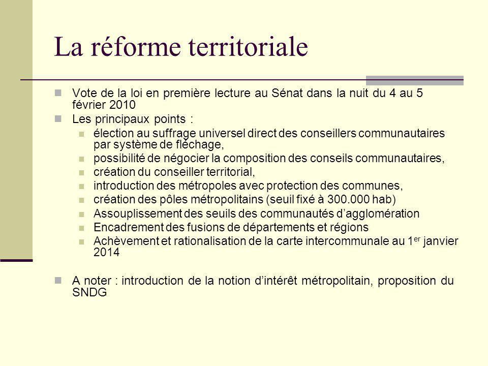 La réforme territoriale Vote de la loi en première lecture au Sénat dans la nuit du 4 au 5 février 2010 Les principaux points : élection au suffrage u