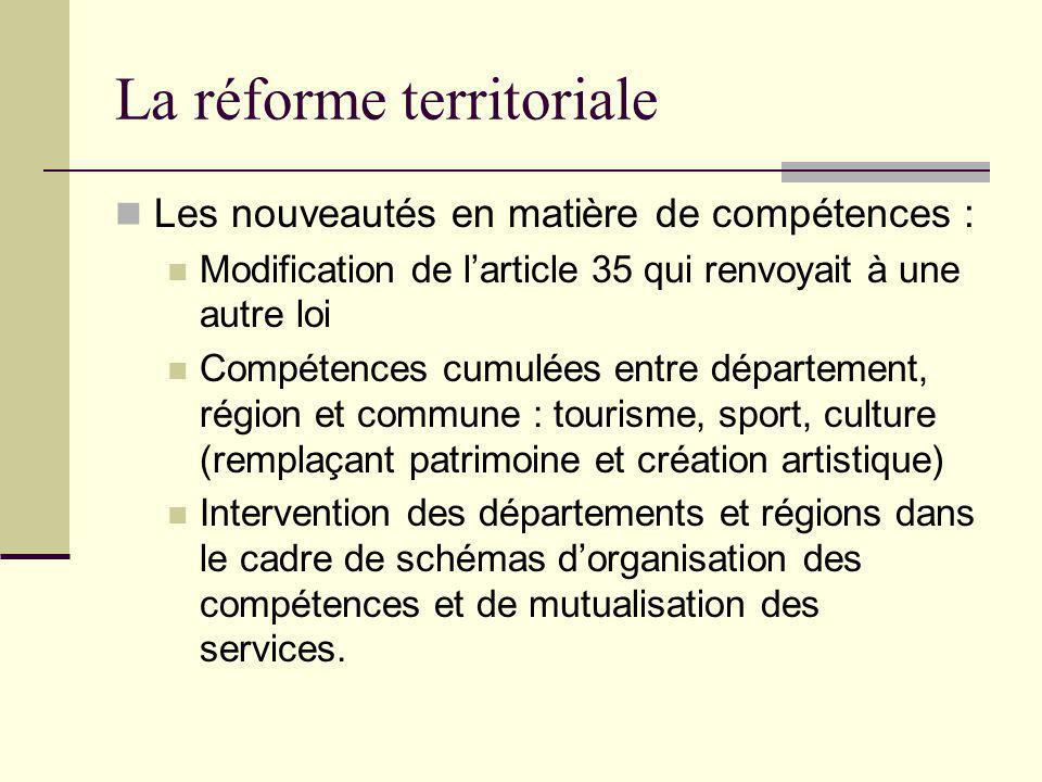 La réforme territoriale Les nouveautés en matière de compétences : Modification de l'article 35 qui renvoyait à une autre loi Compétences cumulées ent