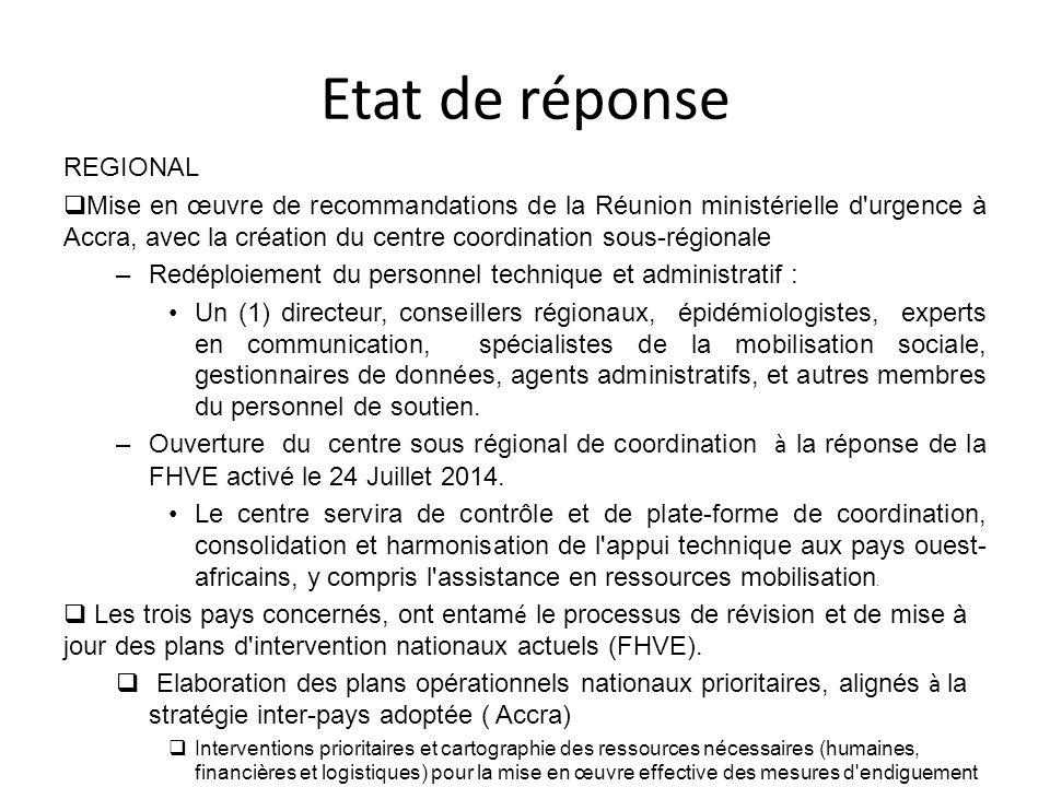 Etat de réponse REGIONAL  Mise en œuvre de recommandations de la Réunion ministérielle d'urgence à Accra, avec la création du centre coordination sou