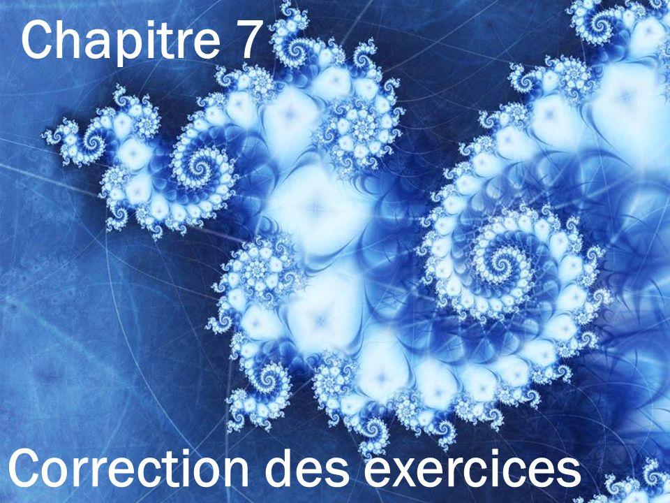 Chapitre 7 Correction des exercices