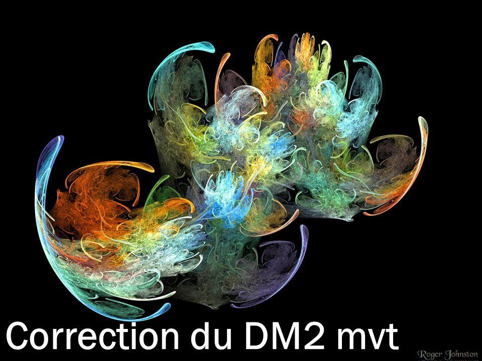 Correction du DM2 mvt