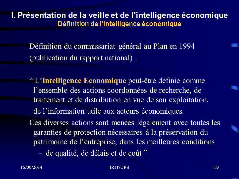 15/09/2014IRIT/UPS19 I. Présentation de la veille et de l'intelligence économique Définition de l'intelligence économique Définition du commissariat g
