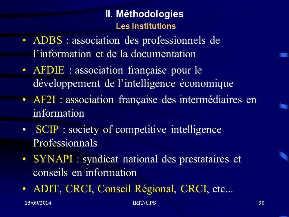 15/09/2014IRIT/UPS30 II. Méthodologies Les institutions ADBS : association des professionnels de l'information et de la documentation AFDIE : associat